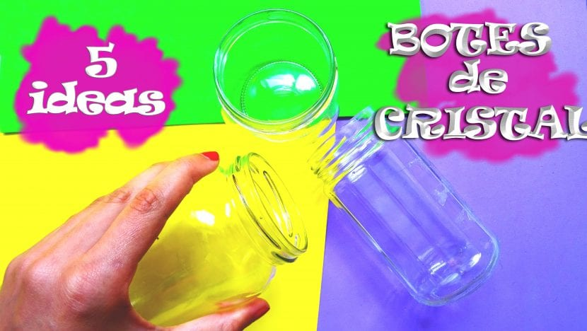 5 ideas para reutilizar botes de cristal – RECICLAJE CREATIVO